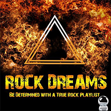 ROCK DREAMS – Be Determined with a True Rock Playlist