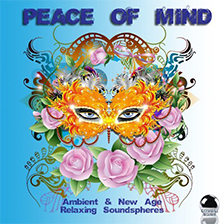PEACE OF MIND – Ambient & New Age Relaxing Soundspheres