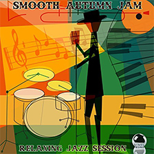 SMOOTH AUTUMN JAM – Relaxing Jazz Session