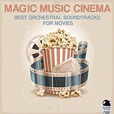 MAGIC MUSIC CINEMA – Best Orchestral Soundtracks for Movies