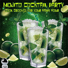 MOJITO COCKTAIL PARTY – Cool Grooves for your Happy Hour