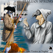ITALIAN SPRING – Soundspheres and Music from Venice to Naples