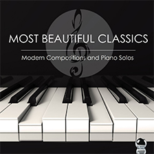 MOST BEAUTIFUL CLASSICS – A Modern Compositions and Piano Solos Collection