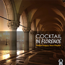 COCKTAIL IN FLORENCE – Italian Happy Hour Playlist