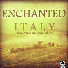 ENCHANTED ITALY – Italian Music And Atmospheres