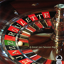 JAZZ ROULETTE – A Great Jazz Sessions Night