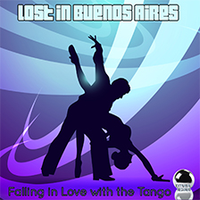 LOST IN BUENOS AIRES – Falling in Love with the Tango
