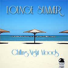 LOUNGE SUMMER – Chilling Nights Moods