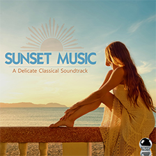 SUNSET MUSIC – A Delicate Classical Soundtrack